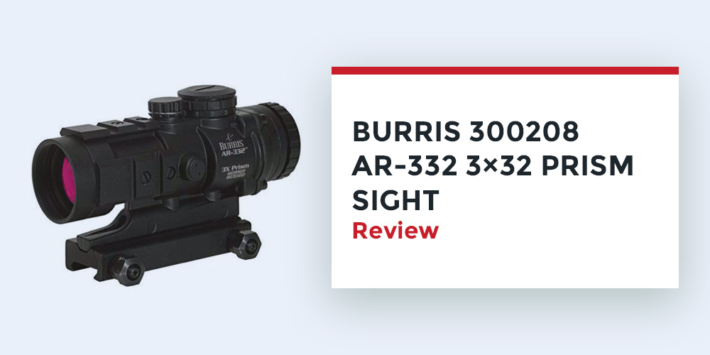 Burris 300208 Ar 332 Prism Sight Review